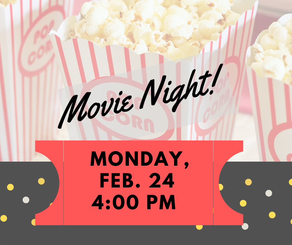 Movie Night at the Library, February 24, 4pm